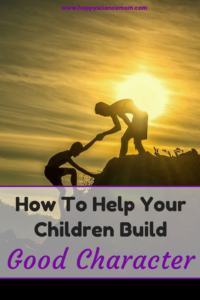 How To Help Your Children Build Good Character